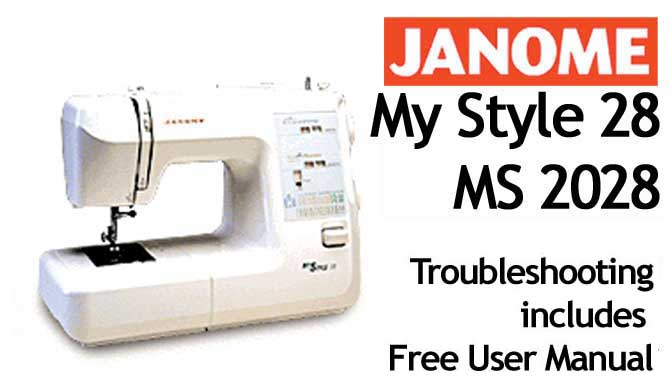 Troubleshooting Janome My Style 28 MS 2028